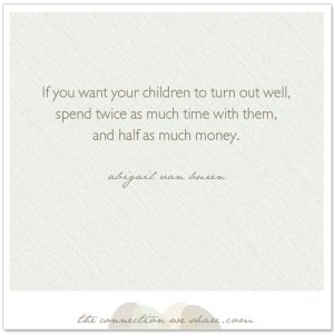 children-turn-out-well-quote