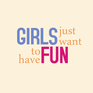 girls-just-want-to-have-fun-300x300
