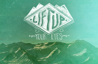Lift-Up-Your-Eyes-Blog-sm